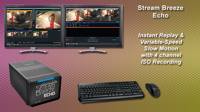 Stream Breeze Echo instant replay video production system